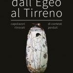 """A Cerveteri da domani apre la mostra """"Dall'Egeo al Tirreno. Capolavori ritrovati di contesti perduti"""""""
