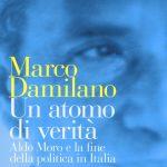 """Oggi ad Oriolo  """"Aldo Moro. Un viaggio nella memoria personale e collettiva"""". Organizzato da archivio Flamigni. Presenti gli autori Marco Damilano e Umberto Gentiloni"""